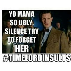 doctor who time lord insults - Google Search
