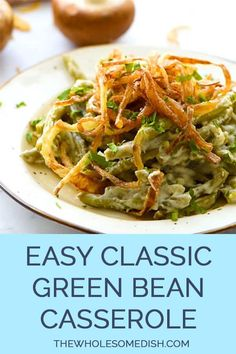 The Best Classic Green Bean Casserole - The Wholesome Dish The Best Classic Green Bean Casserole is a mix of Campbell's and French's recipes. This easy side dish recipe is perfect for holidays or a weeknight meal. Cream Of Potato Soup, Cream Of Celery Soup, Side Dishes Easy, Side Dish Recipes, Classic Green Bean Casserole, Greenbean Casserole Recipe, Casserole Recipes, Cooking Green Beans, Delicious Dinner Recipes