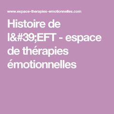 Histoire de l'EFT - espace de thérapies émotionnelles