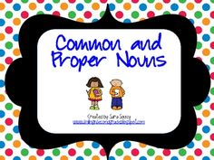 A bundle of games, activities and posters to help teach the difference between common and proper nouns.