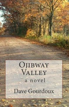 Ojibway Valley: a novel by Dave Gourdoux Wisconsin writer.  Memorable characters and stories! ,http://www.amazon.com/dp/1494857693/ref=cm_sw_r_pi_dp_2uRbtb0FS4E3NCVW