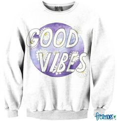 Good Vibes Crewneck - Fresh-tops.com OH MY LORD THIS IS THE BESTT I WANT I WANT
