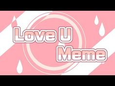 Love U meme Background Youtube Banner Backgrounds, Youtube Banners, Backgrounds Free, Meme Background, Flat Background, Love Me Meme, Shots Meme, Intro Youtube, Anime Gifts