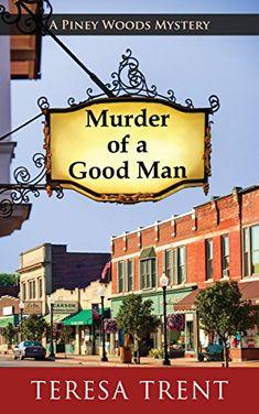 Murder of a Good Man (A Piney Woods Mystery Book 1) by Te... https://www.amazon.com/dp/B076XVG8JP/ref=cm_sw_r_pi_dp_U_x_DD1GAb29R8KS6
