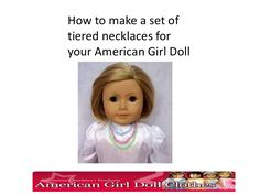A guide for making necklaces for American Girl Dolls and 18 inch dolls. Have the beads and just need to refer back here for lengths to cut for necklaces and bracelet! American Girl Crafts, American Girl Clothes, American Girls, Doll Sewing Patterns, Doll Clothes Patterns, American Girl Accessories, Doll Accessories, Girl Dolls, Ag Dolls