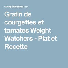 Gratin de courgettes et tomates Weight Watchers - Plat et Recette