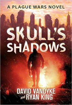 Amazon.com: Skull's Shadows (Plague Wars Series Book 2) eBook: David VanDyke, Ryan King: Kindle Store