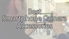 Become a Pro - Best Smartphone Camera Accessories Best Smartphone Camera, Latest Technology, Camera Accessories, How To Become, Business, Tops, Shell Tops, Store, Business Illustration