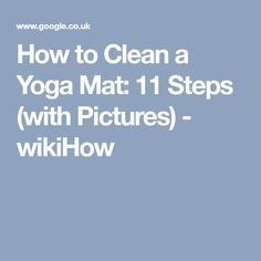 How to Clean a Yoga Mat: 11 Steps (with Pictures) - wikiHow