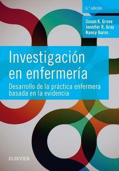 Grove SK, Gray JR i Burns N. Investigación en enfermería: desarrollo de la práctica enfermera basada en la evidencia: 6a edición. Barcelona: Elsevier; 2016.