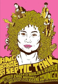 """Ang Babae sa Septic Tank (2012) - Philippines, produce a lot of interesting indie films and this is one of them! Ms. Eugene Domingo demonstrated awesome acting skills. I love her. Oh, she should be in my """"people i love"""" board as well."""