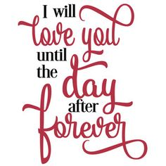 Silhouette Design Store - View Design #114358: love you until day after forever