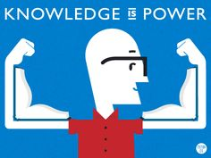Knowledge is Power. - James Provost