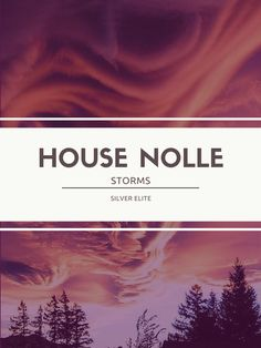 House Nolle: Storms