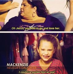 "Mackenzie! ""I could've gotten lost at sea!"" Lol!"
