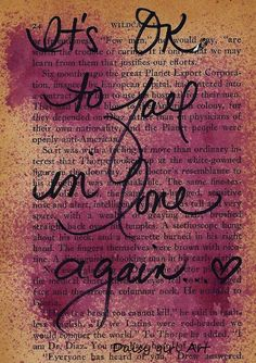 It's ok to fall in love again...<3