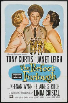 The Perfect Furlough (1958) Stars: Tony Curtis, Janet Leigh, Keenan Wynn, Linda Cristal, Elaine Stritch, Marcel Dalio,  Les Tremayne, Troy Donahue ~  Director: Blake Edwards (Nominated for a  Golden Globe for Best Motion Picture - Comedy, 1959)