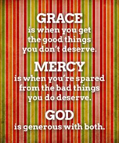 Grace & Mercy - Thank you God.