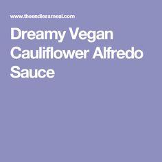 Dreamy Vegan Cauliflower Alfredo Sauce
