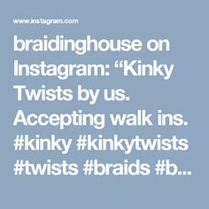 """braidinghouse on Instagram: """"Kinky Twists by us. Accepting walk ins. #kinky #kinkytwists #twists #braids #braidgame #braidinghouse #braidsonpoint #braidingclasses…"""" • Instagram"""