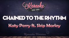 Katy Perry ft. Skip Marley - Chained To The Rhythm   SING SING KARAOKE