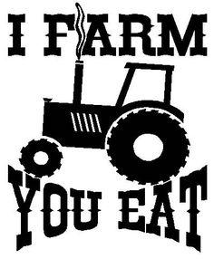 I FARM YOU EAT