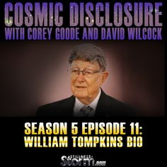 Cosmic Disclosure Season 5 - Episode 11: William Tompkins Bio | Corey Goode and David Wilcock | Stillness in the Storm
