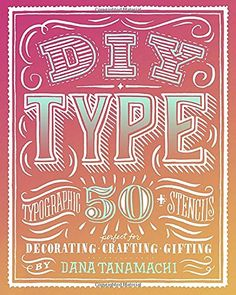 DIY Type: 50+ Typographic Stencils for Decorating, Crafti... https://www.amazon.de/dp/0804186073/ref=cm_sw_r_pi_dp_9u-IxbZR5VT1G