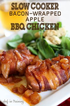 Bacon wrapped apple slow cooker chicken. (I'm planning to substitute pork for the chicken.)
