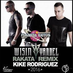 Wisin & Yandel - Rakata 2016 (Kike Rodriguez Remix)