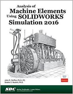 Buy or Rent Analysis of Machine Elements Using SOLIDWORKS Simulation 2017 as an eTextbook and get instant access. With VitalSource, you can save up to compared to print. Design Of Machine Elements, Machine Design, Mechanical Engineering Design, Mechanical Design, Learning Objectives, Book Study, Problem And Solution, Computer Technology, Technical Drawing