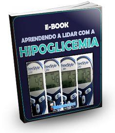 SAÚDE E BEM ESTAR (FAMÍLIA FELIZ): Aprendendo a Lidar com a Hipoglicemia