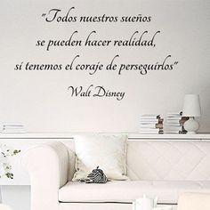 """Vinilos decorativos de texto con frase de Walt Disney: """"Todos nuestros sueños se pueden hacer realidad, si tenemos el coraje de perseguirlos"""". Pegatinas pared frase"""