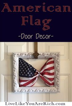 Easy and Inexpensive Flag Door Decor - can be used for Memorial Day, Flag Day, 4th of July, 9/11, Veterans Day