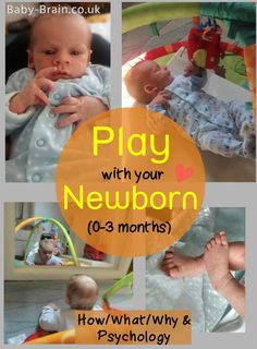 What, how and why to play with your newborn. Really interesting psychology behind newborn play and what's important!