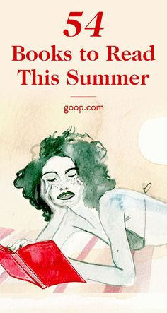 54 books the goop gang is reading this summer, from classics to new finds.