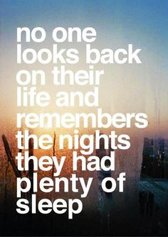 wekosh-hard-work-quote-no-one-looks-back-on-their-life-and-remembers-the-nights-they-had-plenty-of-sleep
