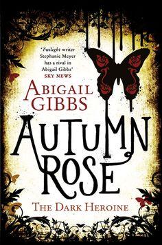 Autumn Rose (The Dark Heroine #2) - Abigail Gibbs