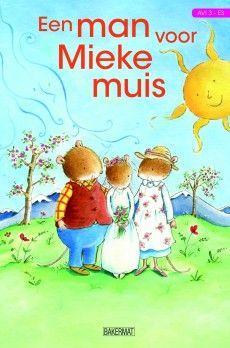 Avi 3: een man voor mieke muis – Uitgeverij Bakermat