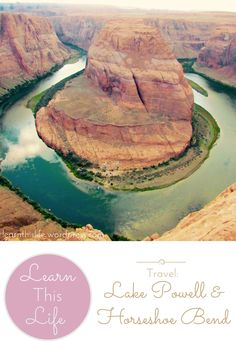 {tips for visiting Lake Powell & Horseshoe Bend}