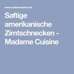 Saftige amerikanische Zimtschnecken - Madame Cuisine