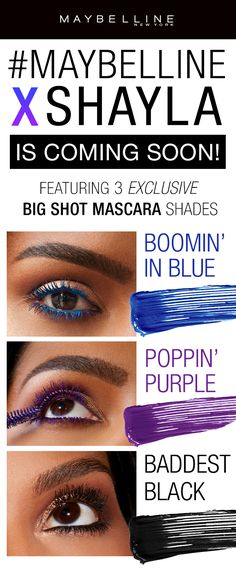 Maybelline's first ever beauty influencer collaboration is here! We collaborated with MakeupShayla to create an exclusive eye makeup collection! Here's your first peek at the exclusive colored Big Shot Mascara shades. Poppin' Purple is a deep purple mascara, Boomin' in Blue is a bright, vibrant blue mascara and Baddest Black is the blackest black mascara ever. Coming soon exclusively on maybelline.com and ulta.com!