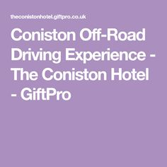 Coniston Off-Road Driving Experience - The Coniston Hotel - GiftPro Offroad, Boys, Baby Boys, Children, Off Road, Senior Guys, Guys, Young Boys