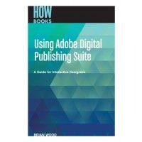 Using Adobe Digital Publishing Suite - ebook that emphasizes aspects of the publishing suite for creating apps