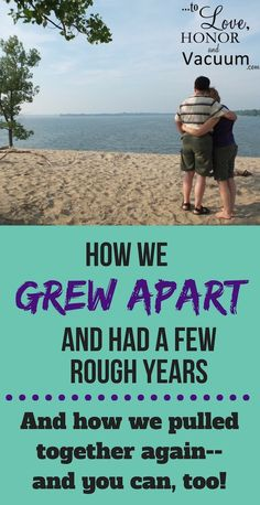 Growing Apart as a Couple--how to pull together when life pulls you apart. Our story of the hardest three years of our marriage, and what got us through.