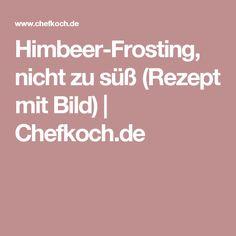 Himbeer-Frosting, nicht zu süß (Rezept mit Bild) | Chefkoch.de