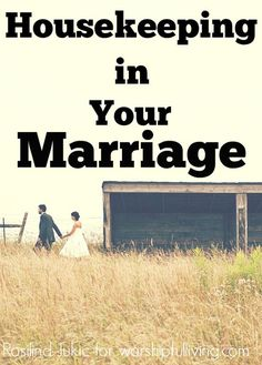 Housekeeping in Your Marriage - Worshipful Living