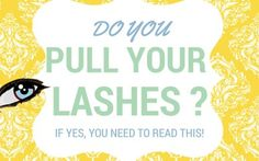 Do you pull out your lashes? If yes, you need to read this!
