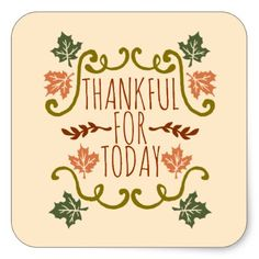 Thankful for Today Thanksgiving   Sticker Seal - thanksgiving day family holiday decor design idea