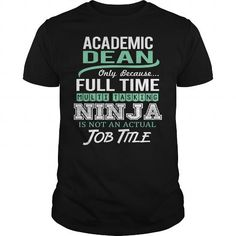 Awesome Tee For Academic Dean T-Shirts, Hoodies (22.99$ ==► Order Here!)